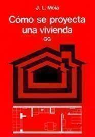 Cómo se proyecta una vivienda por Jose luis Moia
