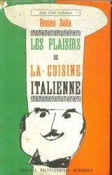 Romeo Salta. Les Plaisirs de la cuisine italienne : EThe Pleasures of Italian cookinge. Traduit par M. et Mme Olcina