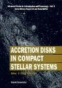 accretion-disks-in-compact-stellar-systems-advanced-series-in-astrophysics-and-cosmology