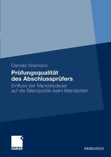 Pr????fungsqualit????t des Abschlusspr????fers: Einfluss der Mandatsdauer auf die Bilanzpolitik beim Mandanten (German Edition) by Daniela Wiemann (2011-07-18)