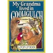 My Grandma Lived in Gooligulch [pop-up] by Graeme Base (1995-09-02)