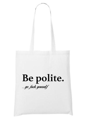 Be Polite Go Fuck Yourself Sac Blanc