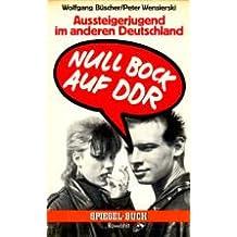 Null Bock auf DDR. Aussteigerjugend im anderen Deutschland.