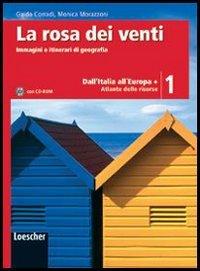 La rosa dei venti. Con atlante delle risorse-Le regioni d'Italia. Per la Scuola media. Con CD-ROM. Con espansione online: 1
