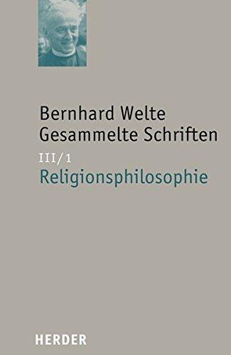 Religionsphilosophie (Bernhard Welte Gesammelte Schriften)