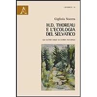 H.D. Thoreau e l'ecologia del selvatico. Gli ultimi saggi di