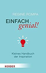 Einfach genial!: Kleines Handbuch der Inspiration (HERDER spektrum)