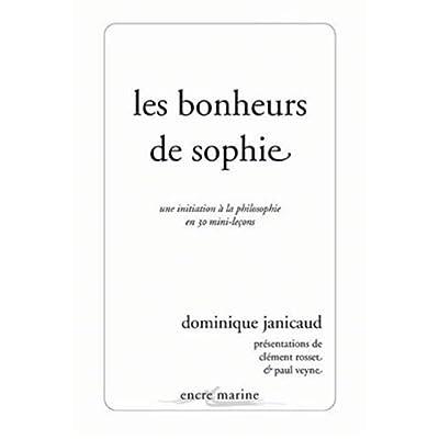 Les Bonheurs de Sophie: Une initiation à la philosophie en 30 mini-leçons