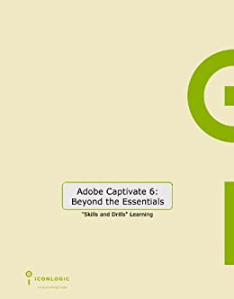 Adobe Captivate 6: Beyond the Essentials by [Siegel, Kevin]