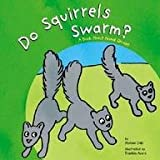 DO SQUIRRELS SWARM?: A BOOK ABOUT ANIMAL GROUPS (ANIMALS ALL AROUND (PICTURE WINDOW BOOKS))