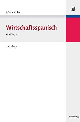 Wirtschaftsspanisch: Einführung (Lehr- und Handbücher zu Sprachen und Kulturen)