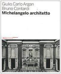 Michelangelo architetto. Ediz. illustrata