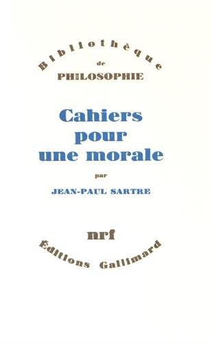 Cahiers pour une morale (Bibliothèque de philosophie) par Jean-Paul Sartre