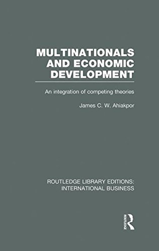 Multinationals and Economic Development (RLE International Business): An Integration of Competing Theories: Volume 1 (Routledge Library Editions: International Business)