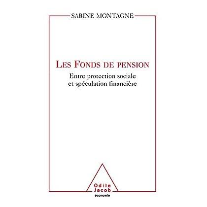 Les Fonds de pension: Entre protection sociale et spéculation financière (ECONOMIE)