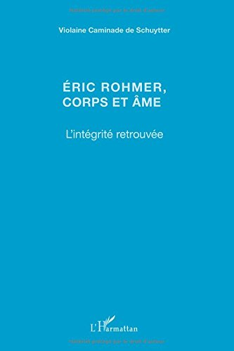 Eric Rohmer Corps et Ame l'Integrite Retrouvee...