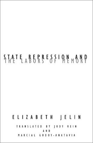 State Repression and the Labors of Memory (Contradictions of Modernity) 1st edition by Jelin, Elizabeth (2003) Paperback
