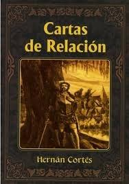 Cartas de relacion/Relationship Letters por Hernan Cortes