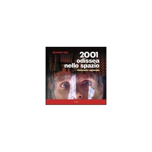 2001 Odissea Nello Spazio. Dizionario Ragionato