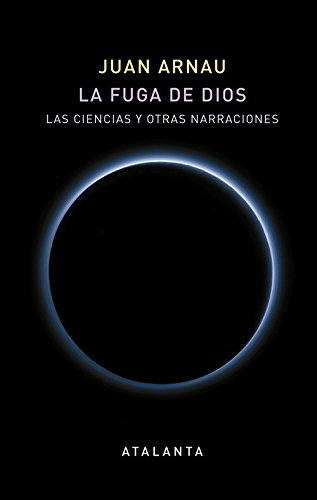 La fuga de Dios (MEMORIA MUNDI) por Juan Arnau Navarro