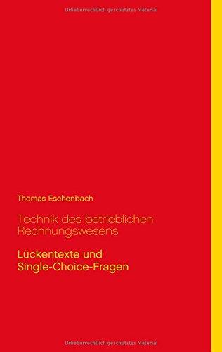Technik des betrieblichen Rechnungswesens: Lückentexte und Single-Choice-Fragen