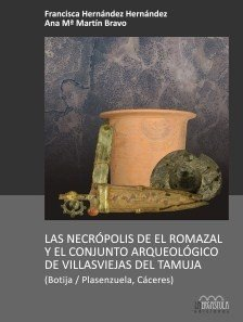 Portada del libro Las necrópolis de El Romazal y el conjunto arqueológico de las Villasviejas del Tamuja: (Botija / Plasenzuela, Cáceres) (Arqueología y Patrimonio)