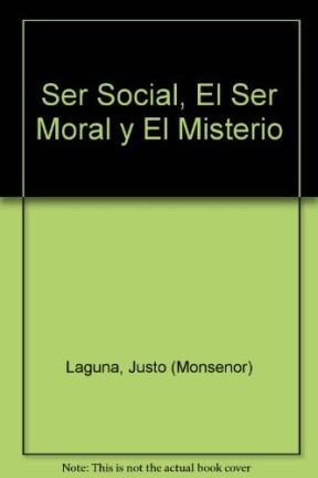 Ser Social, El Ser Moral y El Misterio