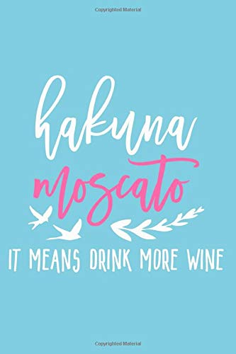 Zoom IMG-2 hakuna moscato it means drink