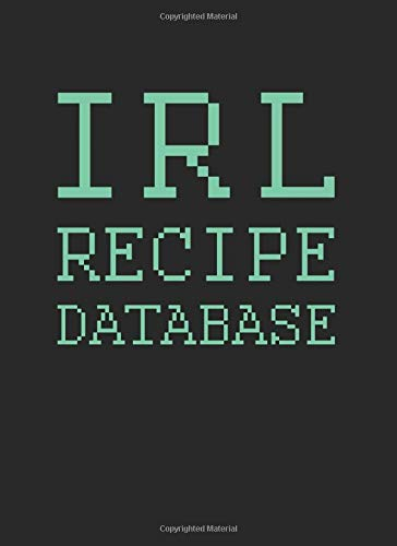 IRL Recipe Database: 100 Page Blank Cookbook to Record Your Fave Recipes (Blank Recipe Cookbooks, Band 2)