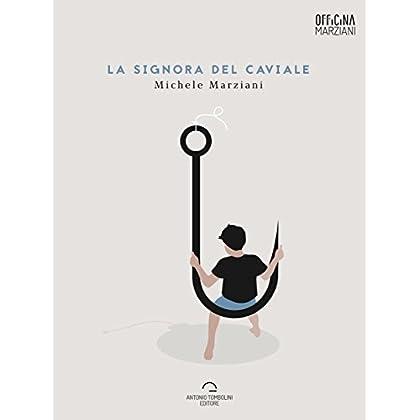 La Signora Del Caviale (Officina Marziani)