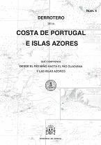 Derrotero de la costa de Portugal e islas Azores que comprende desde el río Miño hasta el río Guadiana y las islas Azores: Derrotero 4 por Instituto Hidrográfico de la Marina