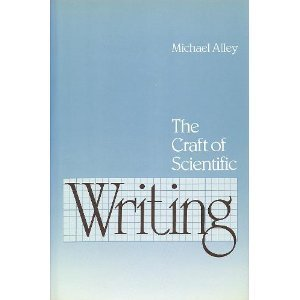 The Craft of Scientific Writing by Michael Alley (1987-01-08)