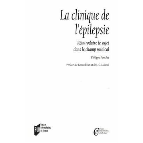 La clinique de l'épilepsie : Réintroduire le sujet dans le champ médical