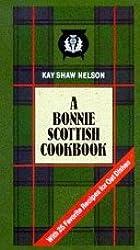 The Bonnie Scottish Cookbook