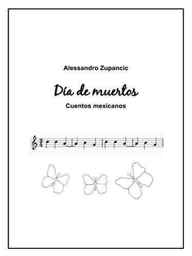 Día de muertos: Cuentos mexicanos por Alessandro Zupancic