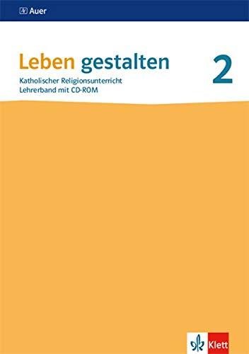 Leben gestalten 2. Ausgabe Baden-Württemberg und Niedersachsen: Lehrerband mit CD-ROM Klasse 7/8 (Leben gestalten. Ausgabe für Baden-Württemberg und Niedersachsen ab 2016)
