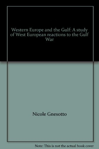 Western Europe and the Gulf : A study of West Euro...
