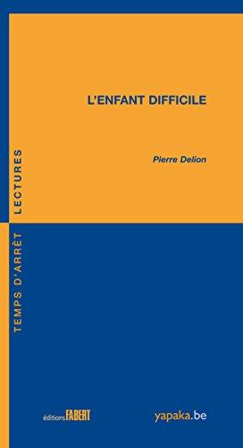 L'Enfant difficile par Pierre Delion