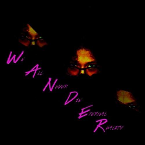 W.A.N.D.E.R. [Explicit]