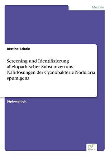 Screening und Identifizierung allelopathischer Substanzen aus Nährlösungen der Cyanobakterie Nodularia spumigena