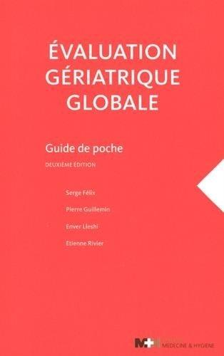 Evaluation gériatrique globale : Guide de poche de Serge Félix (8 janvier 2015) Poche