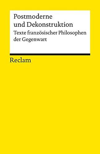 Postmoderne und Dekonstruktion: Texte französischer Philosophen der Gegenwart (Reclams Universal-Bibliothek)