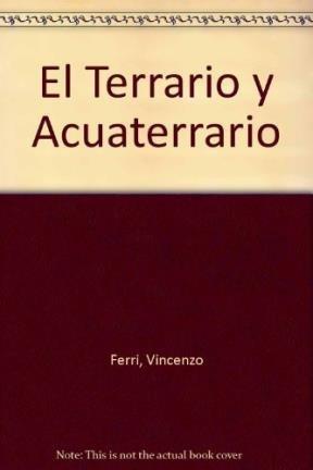 El terrario y el acuaterrario (animales de casa) por V. Ferri