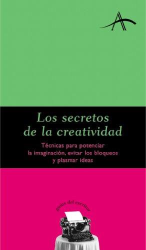 Los secretos de la creatividad por Silvia Adela Kohan
