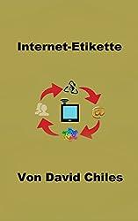 Internet-Etikette: Netiquette Grundlagen (German Edition)