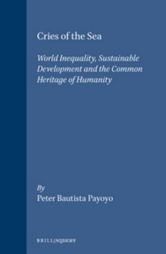 Publications on Ocean Development, Cries of the Sea: World Inequality, Sustainable Development and the Common Heritage of Humanity