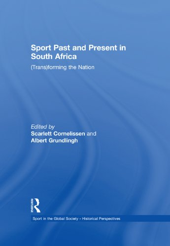 Sport Past and Present in South Africa: (Trans)forming the Nation (Sport in the Global Society - Historical perspectives) (English Edition)