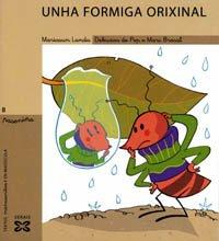 Unha formiga orixinal (Infantil E Xuvenil - Paseniño) por Mariasun Landa