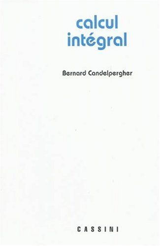 Calcul intégral de Bernard Candelpergher (10 novembre 2009) Broché