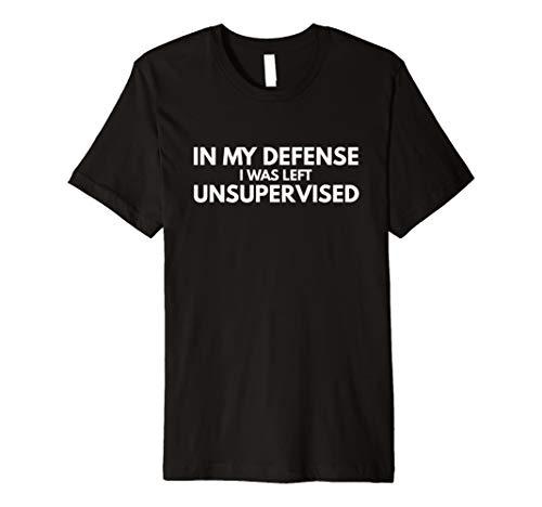 (In My Defense I war unbeaufsichtigt Büro Geschenk T-Shirt)